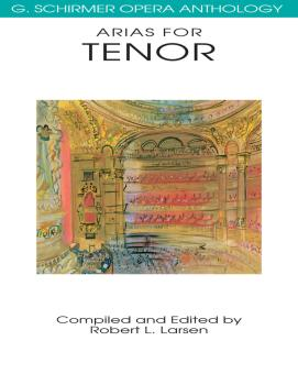 Arias for Tenor: G. Schirmer Opera Anthology (HL-50481099)