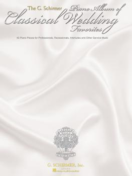 The G. Schirmer Piano Album of Wedding Classics: 45 Processionals, Rec (HL-50482656)