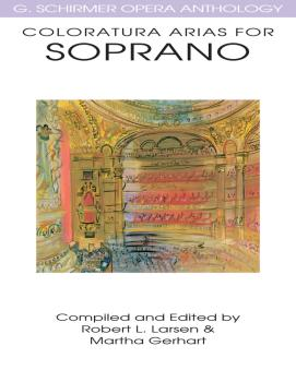 Coloratura Arias for Soprano: G. Schirmer Opera Anthology (HL-50483986)