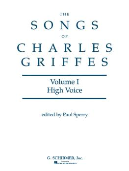 Songs of Charles Griffes - Volume I (High Voice) (HL-50488509)