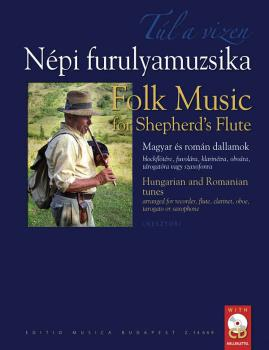 Folk Music for Shepherd's Flute: Hungarian and Romanian Tunes Arranged (HL-50489932)