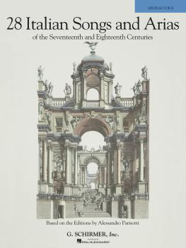 28 Italian Songs & Arias of the 17th & 18th Centuries: Based on the Ed (HL-50490106)