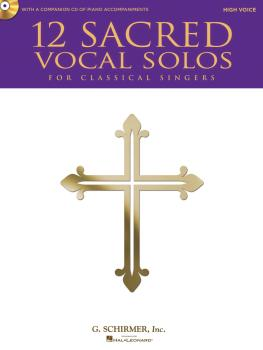 12 Sacred Vocal Solos for Classical Singers: High Voice Edition With a (HL-50490612)
