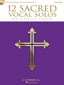 12 Sacred Vocal Solos for Classical Singers: Low Voice Edition With a  (HL-50490613)