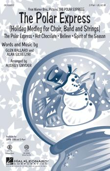 The Polar Express: Holiday Medley for Choir, Band and Strings (HL-00155812)