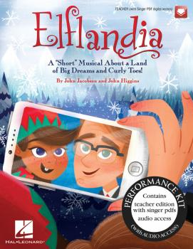 Elflandia: A Short Musical About a Land of Big Dreams and Curly Toes! (HL-00157997)