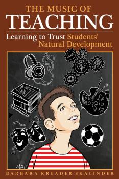 The Music of Teaching: Learning to Trust Students' Natural Development (HL-00157332)