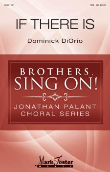If There Is: Brothers, Sing On! Jonathan Palant Choral Series (HL-35031157)