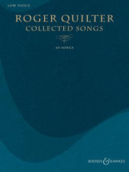 Roger Quilter - Collected Songs (60 Songs - Low Voice) (HL-48023638)