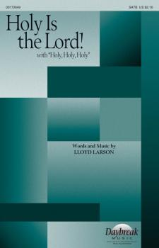 Holy Is the Lord! (with Holy, Holy, Holy) (HL-00172649)