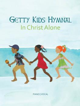 Getty Kids Hymnal - In Christ Alone (HL-00203048)