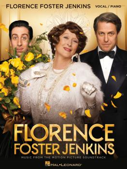 Florence Foster Jenkins: Music from the Motion Picture Soundtrack (HL-00199362)