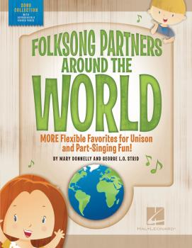 Folksong Partners Around the World: More Flexible Favorites for Unison (HL-00194815)