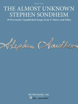 The Almost Unknown Stephen Sondheim: 39 Previously Unpublished Songs f (HL-00142293)
