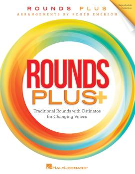 Rounds Plus: Traditional Rounds with Ostinatos for Changing Voices (HL-00232481)