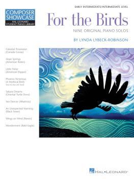 For the Birds: Early Intermediate/Intermediate Level Composer Showcase (HL-00237078)