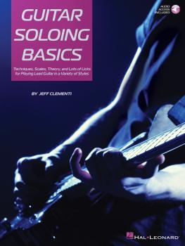 Guitar Soloing Basics: Techniques, Scales, Theory and Lots of Licks fo (HL-00201956)