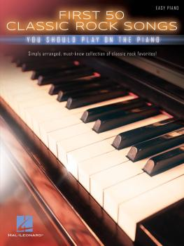 First 50 Classic Rock Songs You Should Play on Piano (HL-00195619)