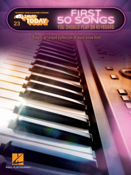 First 50 Songs You Should Play on Keyboard: E-Z Play® Today Volume 23 (HL-00234685)