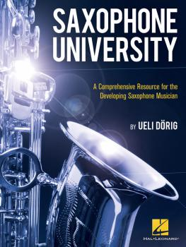 Saxophone University: A Comprehensive Resource for the Developing Saxo (HL-00226344)