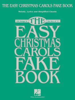 The Easy Christmas Carols Fake Book: Melody, Lyrics & Simplified Chord (HL-00238187)