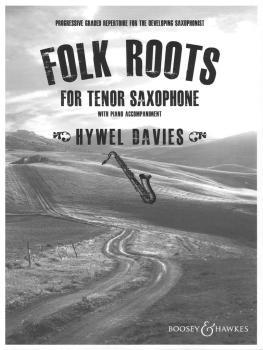 Folk Roots for Tenor Saxophone: Progressive Graded Repertoire for the  (HL-48024135)