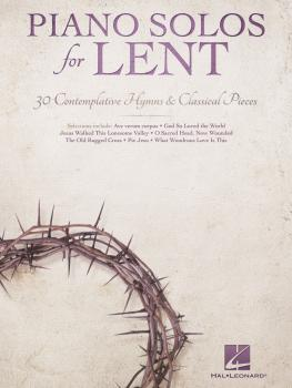 Piano Solos for Lent: 30 Contemplative Hymns & Classical Piano (HL-00237100)