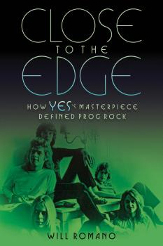 Close to the Edge: How Yes's Masterpiece Defined Prog Rock (HL-00141615)