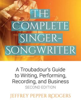 The Complete Singer-Songwriter: A Troubadour's Guide to Writing, Perfo (HL-00145576)
