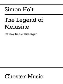 The Legend of Melusine: Boy Treble Voice and Organ (HL-14043781)