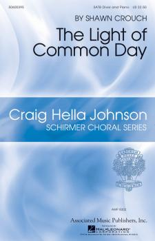The Light of Common Day: Craig Hella Johnson Choral Series (HL-50600395)