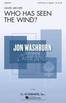 Who Has Seen the Wind?: Jon Washburn Choral Series (HL-50600422)