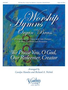 We Praise You, O God, Our Redeemer, Creator: Worship Hymns for Organ a (HL-00253184)