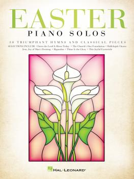 Easter Piano Solos: 30 Triumphant Hymns and Classical Pieces (HL-00236952)