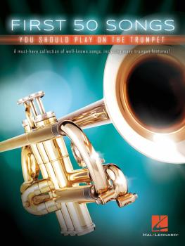 First 50 Songs You Should Play on the Trumpet (HL-00248846)