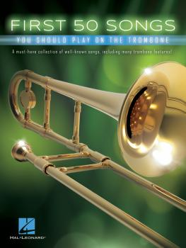 First 50 Songs You Should Play on the Trombone (HL-00248847)