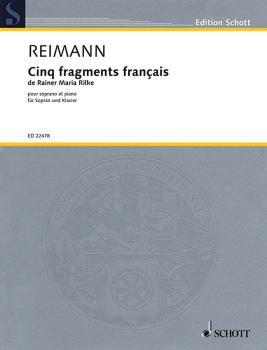 Cinq Fragments Francais de Rainer Maria Rilke (for Soprano and Piano F (HL-49045064)