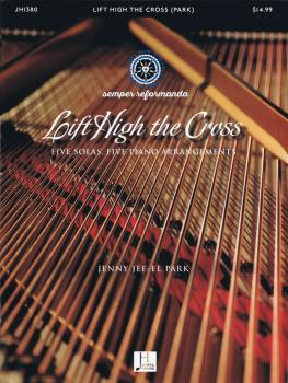 Lift High the Cross: Five Solas, Five Piano Arrangements (HL-00219852)