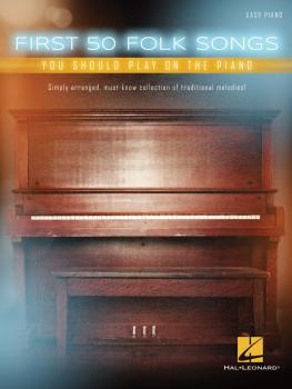 First 50 Folk Songs You Should Play on the Piano (HL-00235867)