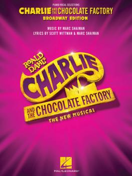 Charlie and the Chocolate Factory: The New Musical: Piano/Vocal Select (HL-00251959)