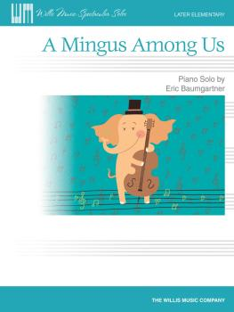 A Mingus Among Us: Later Elementary Level (HL-00274258)