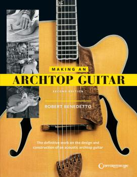 Making an Archtop Guitar - Second Edition (HL-00260960)