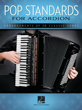 Pop Standards for Accordion: Arrangements of 20 Classic Songs (HL-00254822)