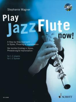Play Jazz Flute - Now!: A Step-by-Step Approach to Styles, Phrasing &  (HL-49044543)