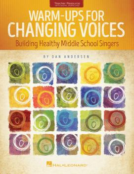 Warm-Ups for Changing Voices: Building Healthy Middle School Singers (HL-00215525)