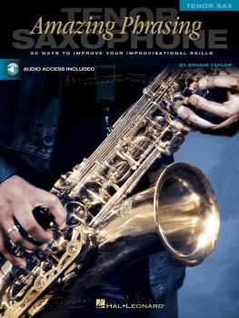 Amazing Phrasing - Tenor Saxophone: 50 Ways to Improve Your Improvisat (HL-00310787)