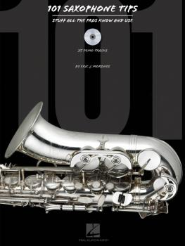 101 Saxophone Tips: Stuff All the Pros Know and Use (HL-00311082)