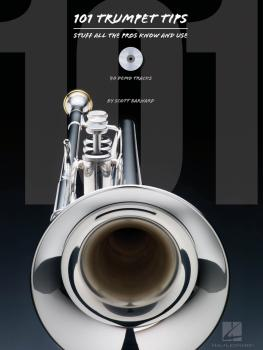 101 Trumpet Tips: Stuff All the Pros Know and Use (HL-00312082)