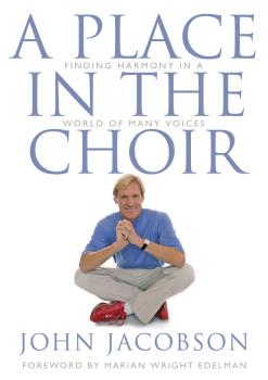 A Place in the Choir: Finding Harmony in a World of Many Voices (HL-00333327)
