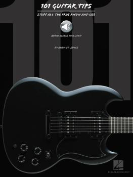 101 Guitar Tips: Stuff All the Pros Know and Use (HL-00695737)